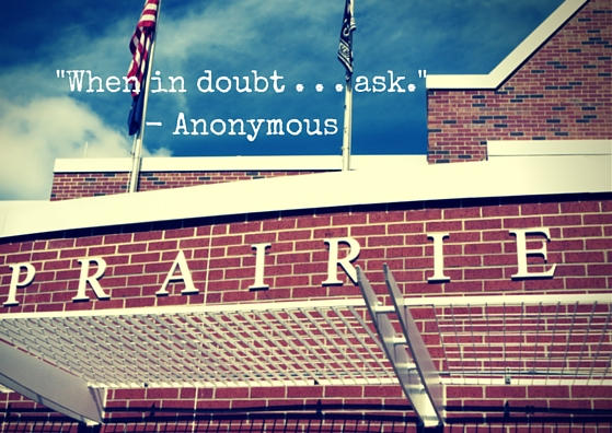 -When in doubt . . . ask.-- Anonymous