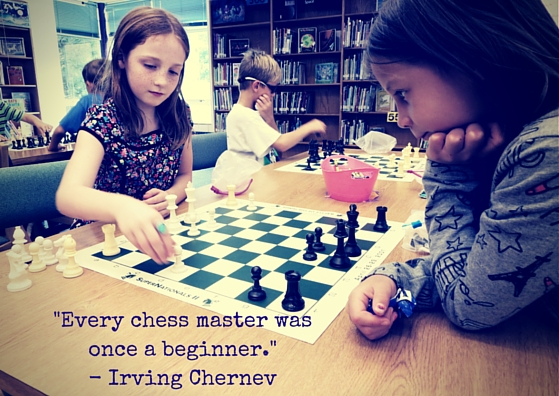 -Every chess master was once a beginner.-- Irving Chernev
